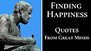 Finding Happiness Quotes - By Great Writers, Poets, Philosophers