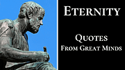 ETERNITY Quotes - By Great Writers, Poets, and Philosophers.