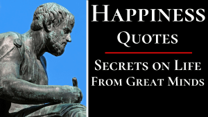 Happiness Quotes By Philosophers Poets and Authors